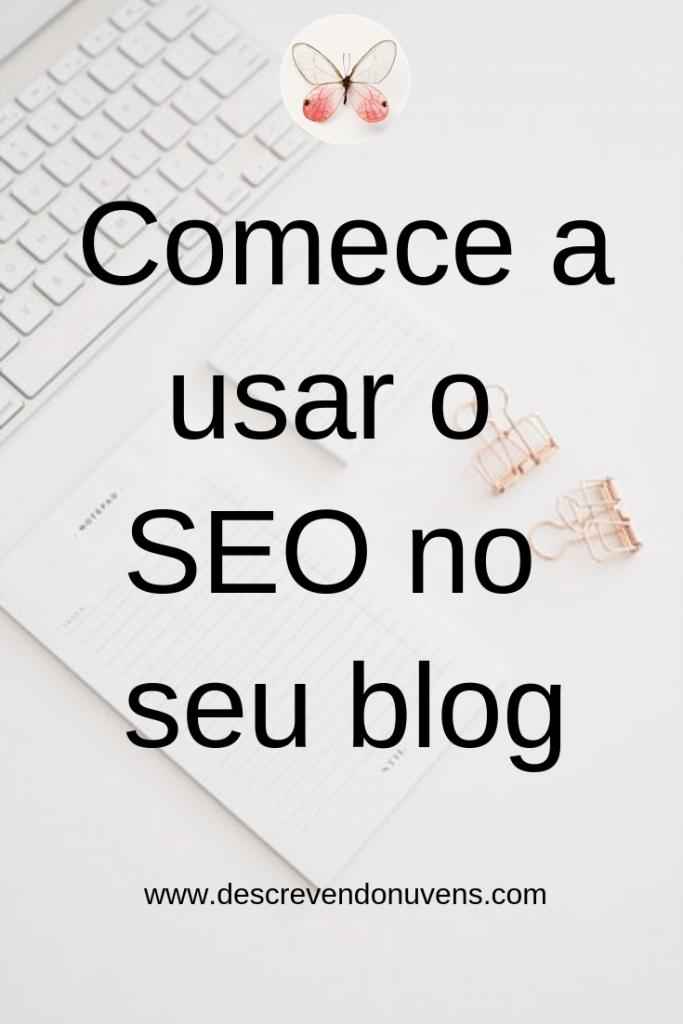 Comece a usar o SEO no seu blog para melhorar o hankeamento no Google